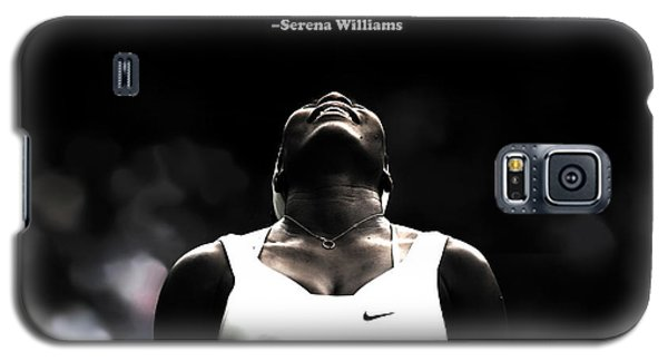 Serena Williams Quote 2a Galaxy S5 Case by Brian Reaves
