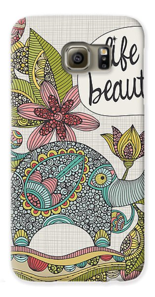 Life Is Beautiful Galaxy S6 Case by Valentina
