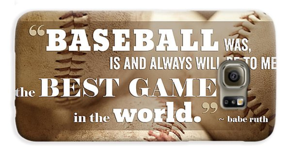 Baseball Print With Babe Ruth Quotation Galaxy S6 Case by Lisa Russo