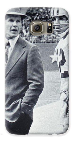 Dallas Cowboys Coach Tom Landry And Quarterback #12 Roger Staubach Galaxy S6 Case by Donna Wilson