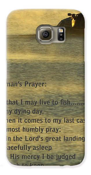 Fisherman's Prayer Galaxy S6 Case by Robert Frederick