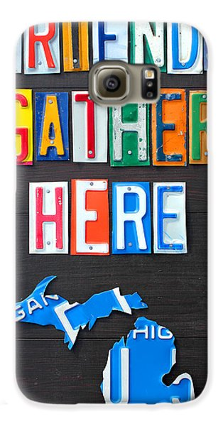 Friends Gather Here Recycled License Plate Art Lettering Sign Michigan Version Galaxy S6 Case by Design Turnpike