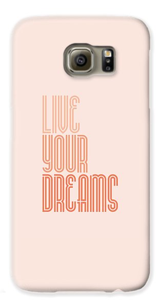 Live Your Dreams Wall Decal Wall Words Quotes, Poster Galaxy S6 Case by Lab No 4 - The Quotography Department