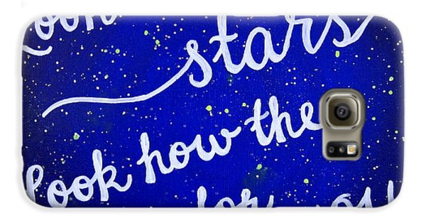 Look At The Stars Quote Painting Galaxy S6 Case by Michelle Eshleman