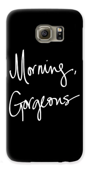 Morning Gorgeous Galaxy S6 Case by South Social Studio