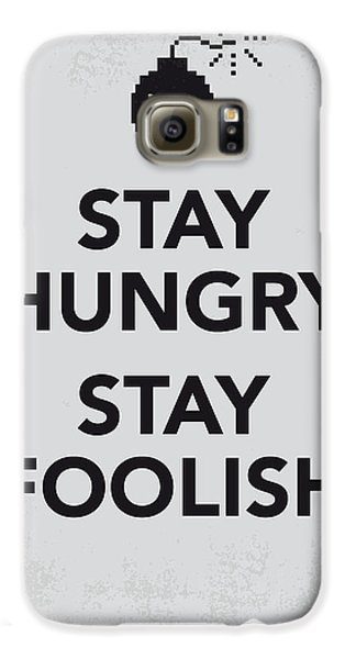 My Stay Hungry Stay Foolish Poster Galaxy S6 Case by Chungkong Art