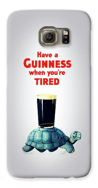Guinness When You're Tired Galaxy S6 Case by Mark Rogan