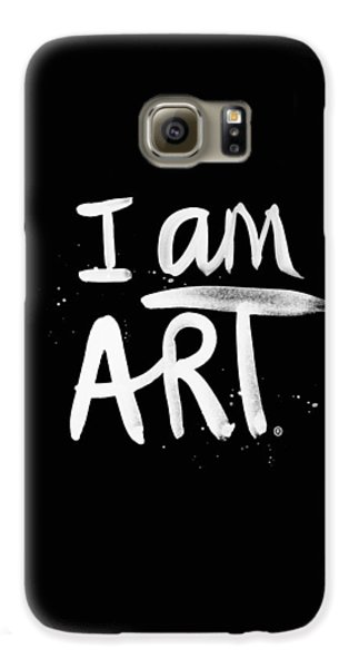I Am Art- Painted Galaxy S6 Case by Linda Woods