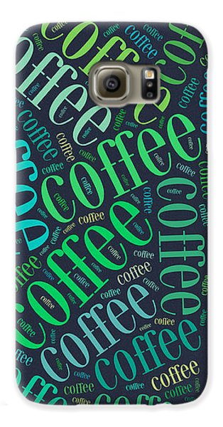 Coffee Time Galaxy S6 Case by Bill Cannon