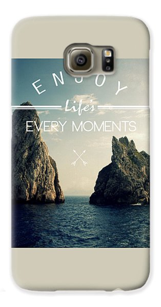 Enjoy Life Every Momens Galaxy S6 Case by Mark Ashkenazi