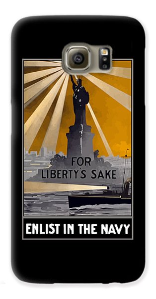 Enlist In The Navy - For Liberty's Sake Galaxy S6 Case by War Is Hell Store