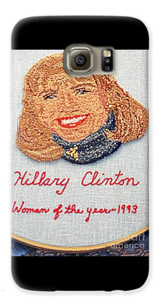 Hillary Clinton Woman Of The Year Galaxy S6 Case by Randall Weidner