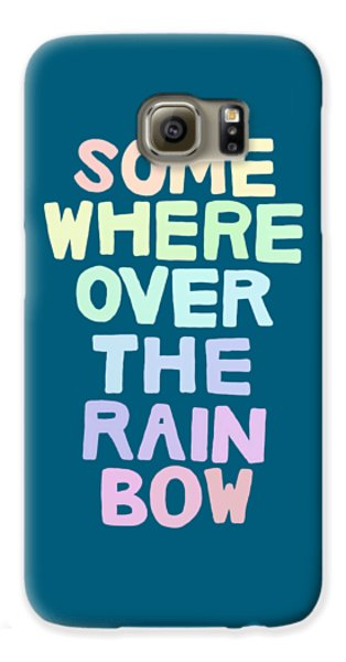 Somewhere Over The Rainbow Galaxy S6 Case by Priscilla Wolfe