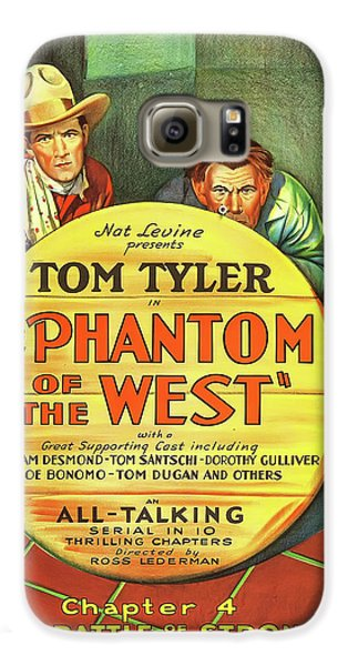The Phantom Of The West 1931 Galaxy S6 Case by Mountain Dreams