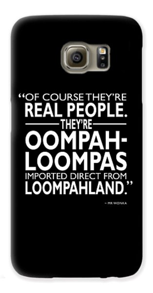 Theyre Oompa Loompas Galaxy S6 Case by Mark Rogan