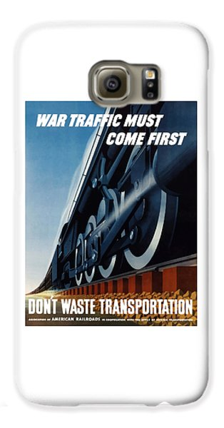 War Traffic Must Come First Galaxy S6 Case by War Is Hell Store
