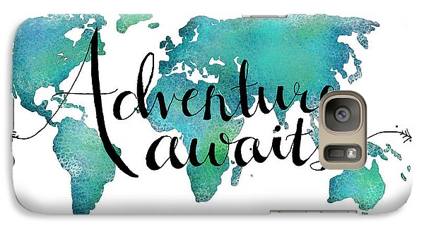 Adventure Awaits - Travel Quote On World Map Galaxy S7 Case by Michelle Eshleman