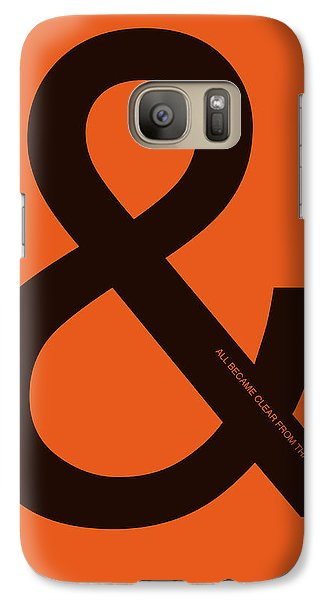 And All Became Clear Poster Galaxy S7 Case by Naxart Studio