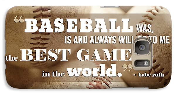 Baseball Print With Babe Ruth Quotation Galaxy S7 Case by Lisa Russo