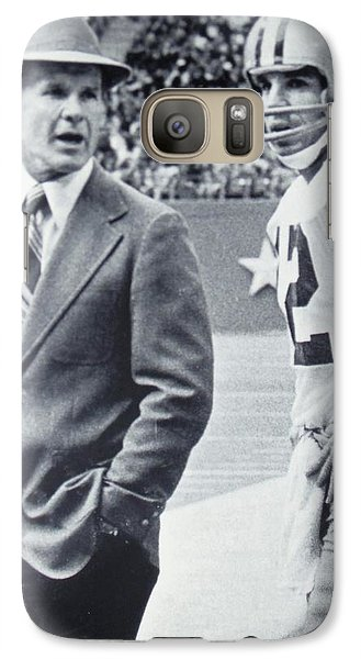 Dallas Cowboys Coach Tom Landry And Quarterback #12 Roger Staubach Galaxy S7 Case by Donna Wilson
