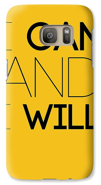 I Can And I Will Poster 2 Galaxy S7 Case by Naxart Studio
