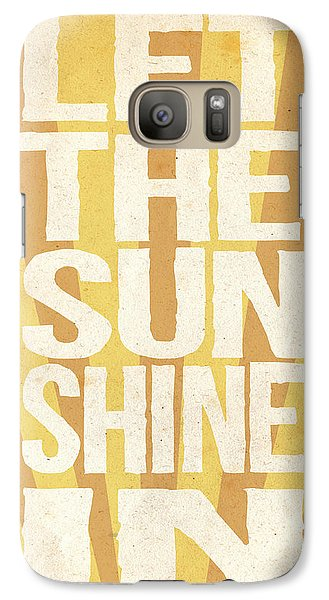 Let The Sunshine In Galaxy S7 Case by Pati Photography