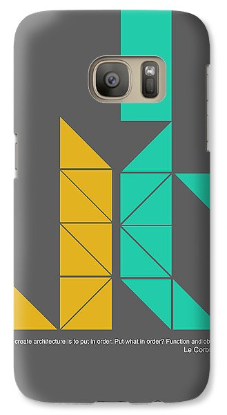 Le Corbusier Quote Poster Galaxy S7 Case by Naxart Studio