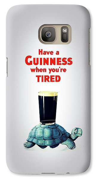 Guinness When You're Tired Galaxy S7 Case by Mark Rogan