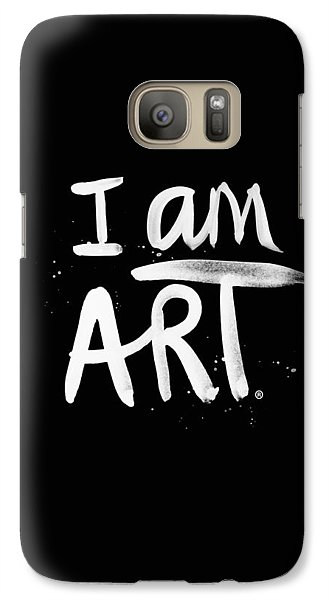 I Am Art- Painted Galaxy S7 Case by Linda Woods