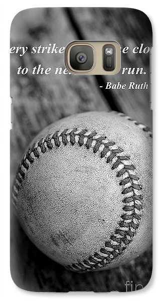 Babe Ruth Baseball Quote Galaxy S7 Case by Edward Fielding