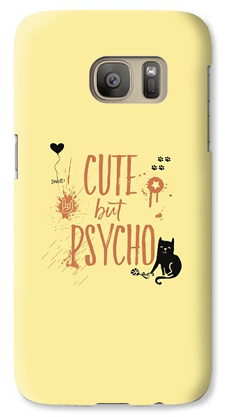 Cute But Psycho Cat Galaxy S7 Case by Melanie Viola