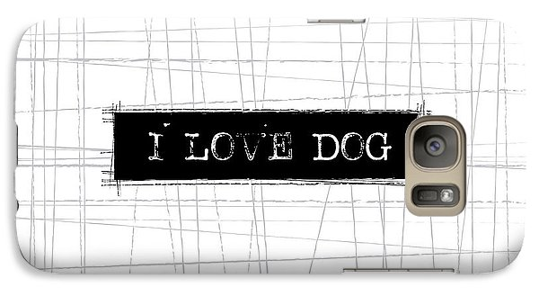 I Love Dog Word Art Galaxy S7 Case by Kathleen Wong