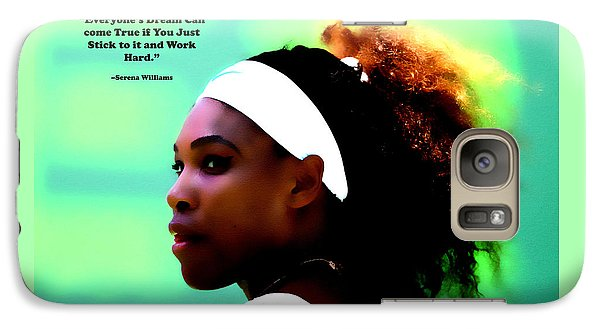 Serena Williams Motivational Quote 1a Galaxy S7 Case by Brian Reaves