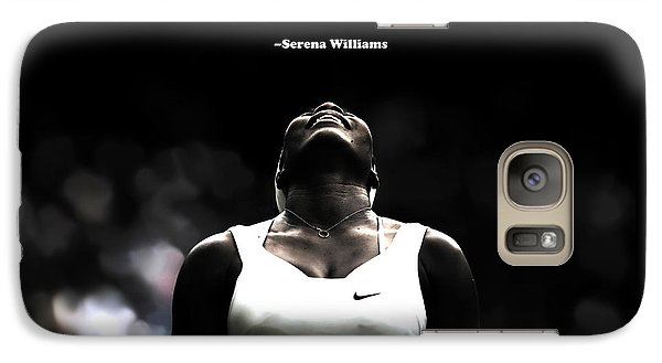 Serena Williams Quote 2a Galaxy S7 Case by Brian Reaves