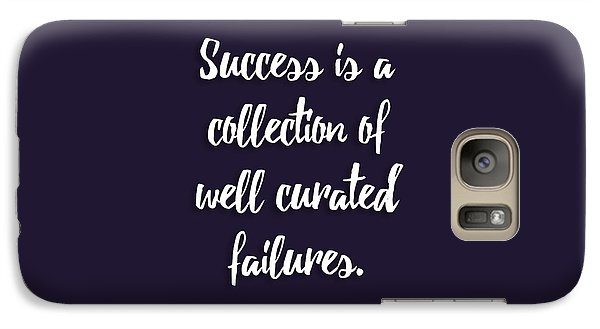 Success Is A Collection Of Well Curated Failures Galaxy Case by Liesl Marelli