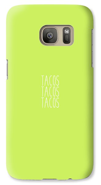 Tacos Galaxy S7 Case by Cortney Herron