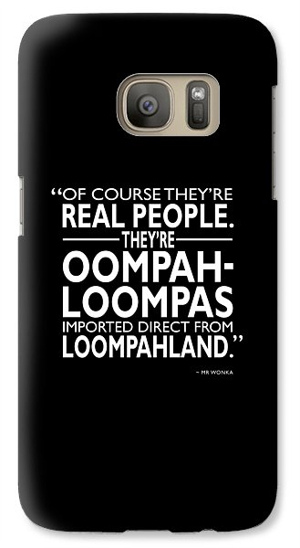 Theyre Oompa Loompas Galaxy Case by Mark Rogan