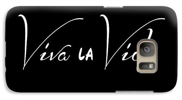 Viva La Vida Galaxy S7 Case by Liesl Marelli
