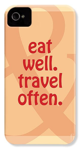 Eat Well Travel Often IPhone 4 / 4s Case by Liesl Marelli