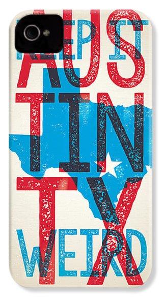 Austin Texas - Keep Austin Weird IPhone 4 / 4s Case by Jim Zahniser