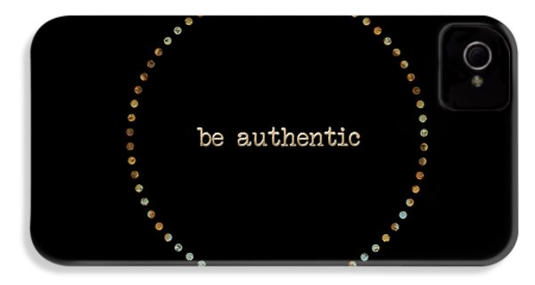 Be Authentic IPhone 4 / 4s Case by Liesl Marelli