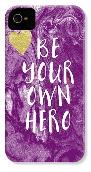 Be Your Own Hero - Inspirational Art By Linda Woods IPhone 4 / 4s Case by Linda Woods