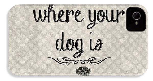 Home Is Where Your Dog Is-jp3039 IPhone 4 / 4s Case by Jean Plout