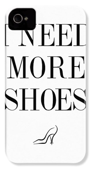 I Need More Shoes Quote IPhone 4 / 4s Case by Taylan Apukovska