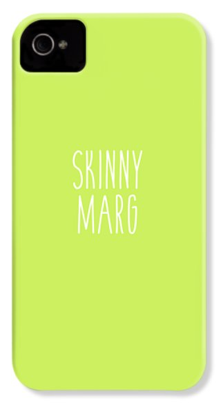 Skinny Marg IPhone 4 / 4s Case by Cortney Herron