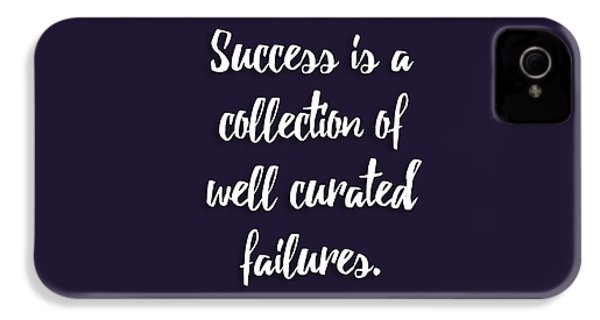 Success Is A Collection Of Well Curated Failures IPhone 4 / 4s Case by Liesl Marelli