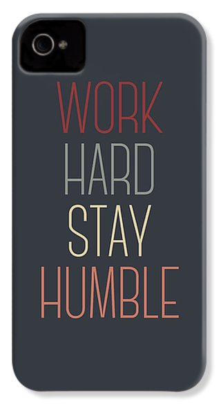 Work Hard Stay Humble Quote IPhone 4 / 4s Case by Taylan Apukovska
