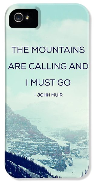 The Mountains Are Calling IPhone 5 / 5s Case by Kim Fearheiley
