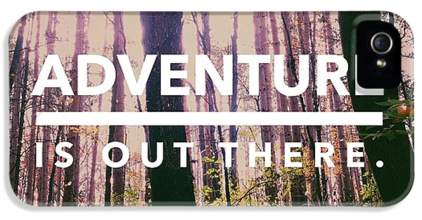Adventure Is Out There IPhone 5 / 5s Case by Joy StClaire