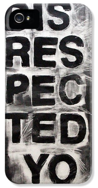 Bad iPhone 5 Cases - Disrespected Yo iPhone 5 Case by Linda Woods